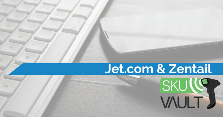 Selling on Jet.com with SkuVault & Zentail